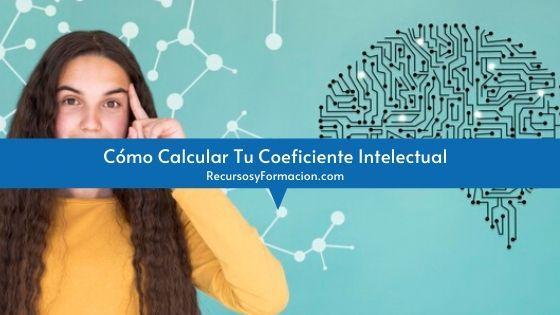 Cómo Calcular Tu Coeficiente Intelectual