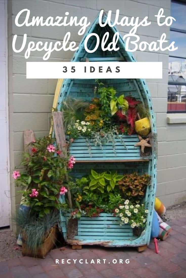 35 Amazing Ways To Upcycle Old Boats Recyclart
