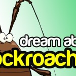 What Does It Mean When You Dream About Cockroaches