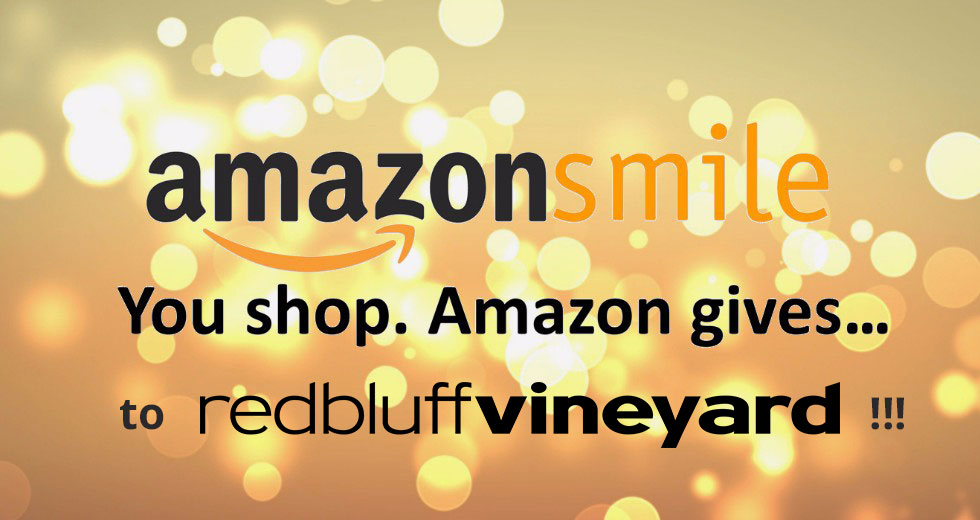 How to Earn Free $ for Red Bluff Vineyard with Amazon Smile