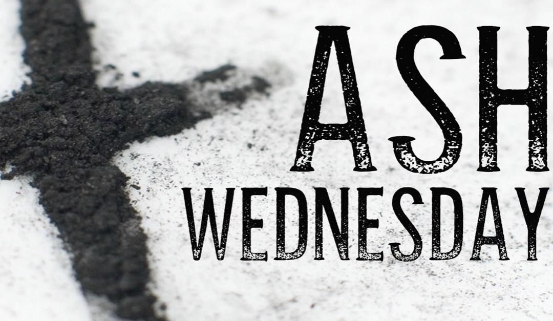 Beginning Lent Ash Wednesday