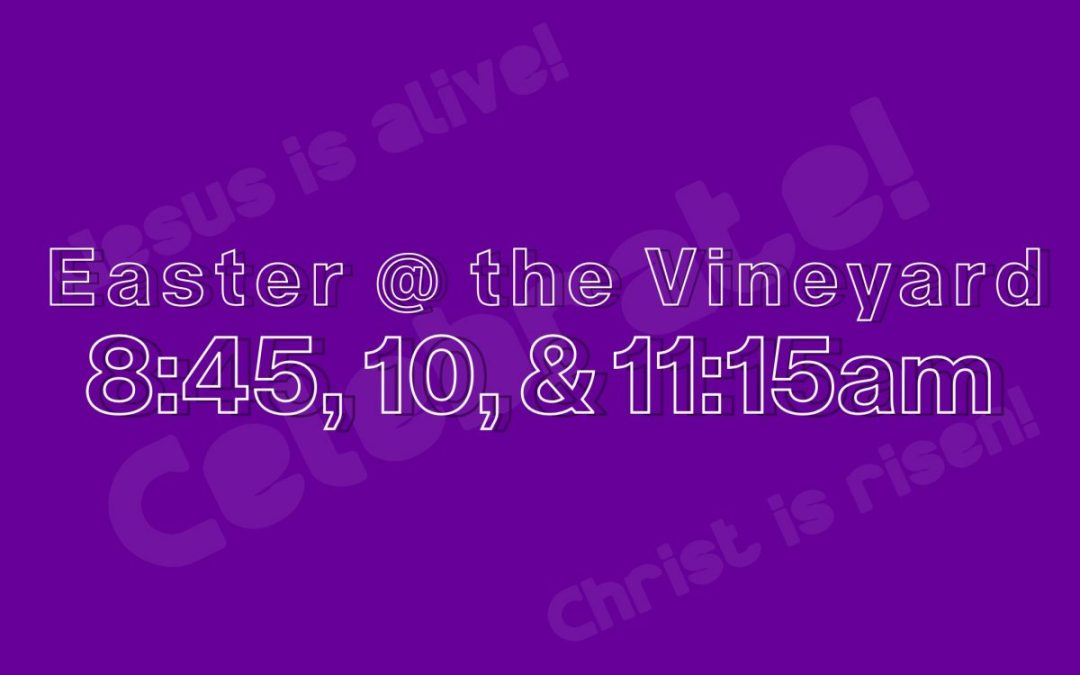 Easter @ the Vineyard!