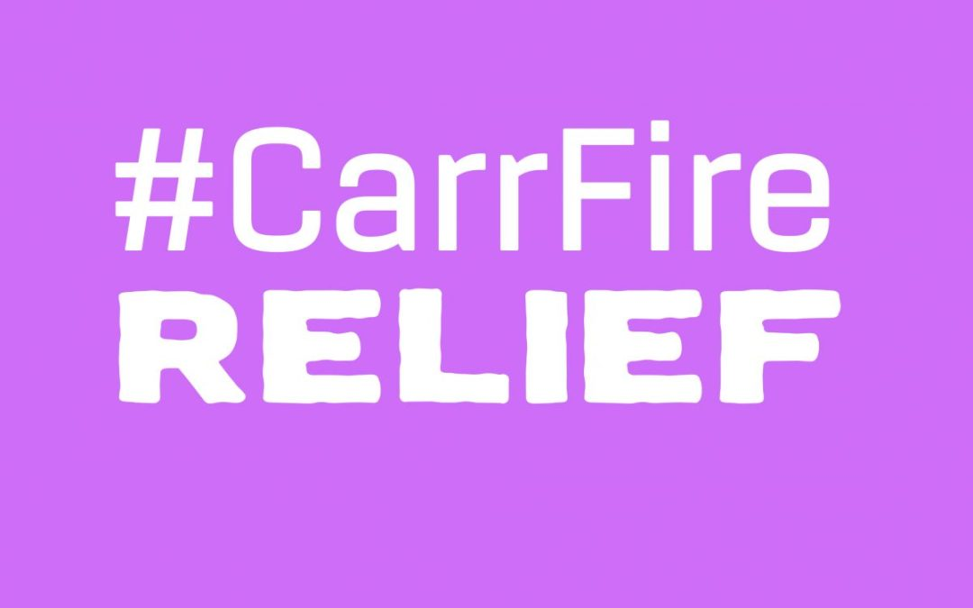 #CarrFire Relief Going Forward…