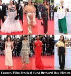 Who Was Your Best Dressed On Day Eleven Of Cannes Film Festival?