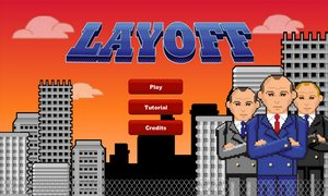 Layoff – could be the official game of the financial crisis
