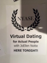 "Flyer reading ""NYASE: Virtual dating for actual people with JoEllen Notte HERE TONIGHT!"""