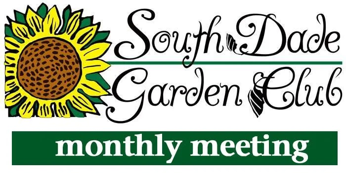 South Dade Garden Club Monthly Meeting