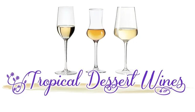 Tropical Dessert Wines - Dolce Series