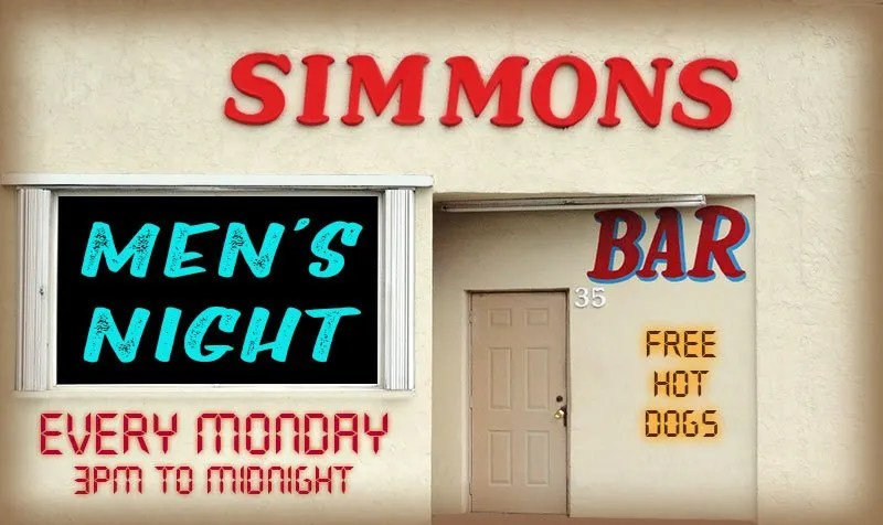 Simmons Bar - Monday is Men's Night