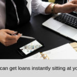 How you can get loans instantly sitting at your home