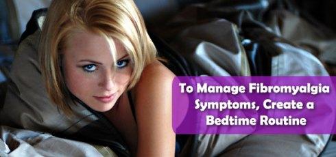 To Manage Fibromyalgia Symptoms, Create a Bedtime Routine