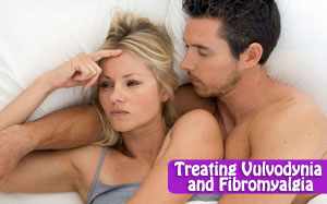Treating Vulvodynia and Fibromyalgia