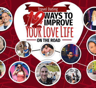Travel Dating: 12 Ways to Improve Your Love Life on The Road