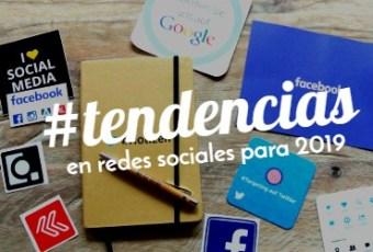Las nuevas tendencias en redes sociales para 2019