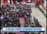 VIOLENCIA EN LAS UNIDADES EDUCATIVAS