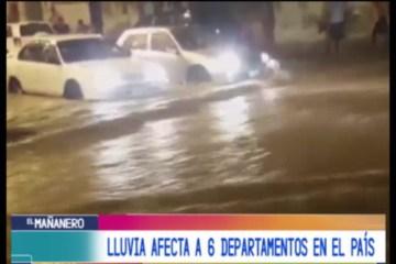 LA LLUVIA AFECTA A 6 DEPARTAMENTOS EN EL PAÍS