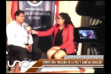 DESDE ADENTRO TARIJA: FISCAL DEPARTAMENTAL CARLOS OBLITAS