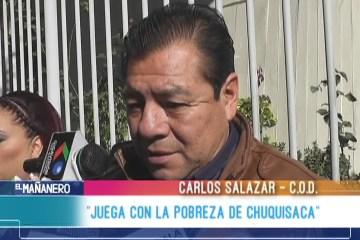 """SALAZAR: """"EL GOBIERNO JUEGA CON LA POBREZA DE CHUQUISACA"""""""