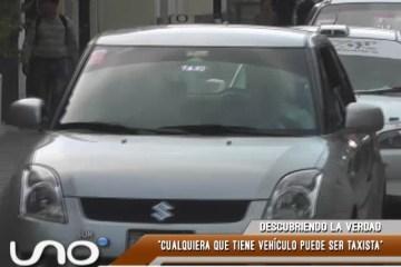 DESCUBRIENDO LA VERDAD: EL SERVICIO DE TAXI NO ESTÁ REGULADO Y SE PROLIFERA
