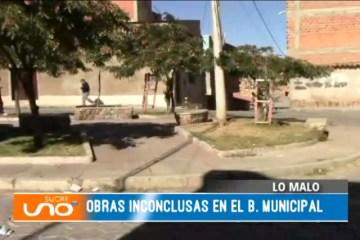 LO MALO: OBRAS INCONCLUSAS EN EL BARRIO MUNICIPAL