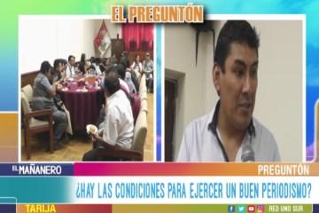 EL PREGUNTÓN: CONDICIONES PARA EJERCER PERIODISMO