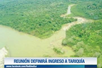 REUNIÓN DEFINIRÁ INGRESO A TARIQUÍA