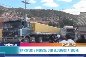 EL TRANSPORTE INGRESA CON BLOQUEOS A SUCRE