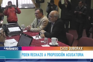 PIDEN RECHAZO A LA PROPOSICIÓN ACUSATORIA POR EL CASO QUIBORAX