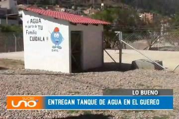 LO BUENO: ENTREGA DE TANQUE DE AGUA EN EL GUEREO