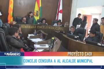 CONCEJO CENSURA A AL ALCALDE MUNICIPAL POR EL PROYECTO CADI
