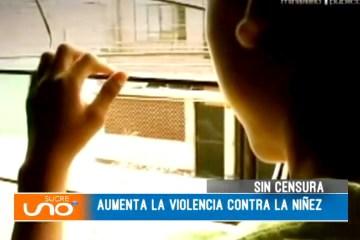 SIN CENSURA: MENORES VÍCTIMAS DE VIOLENCIA