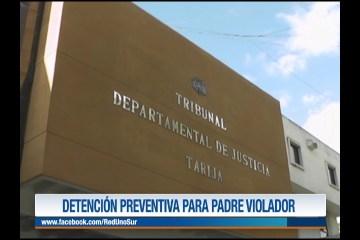 DETENCIÓN PREVENTIVA PARA PADRE VIOLADOR