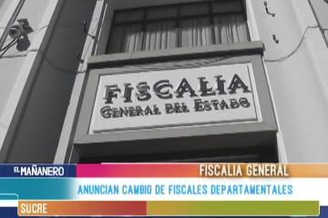 ANUNCIAN CAMBIO DE FISCALES DEPARTAMENTALES