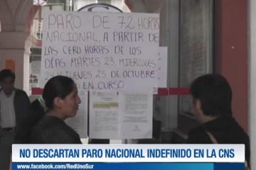NO DESCARTAN PARO NACIONAL INDEFINIDO EN LAS CNS