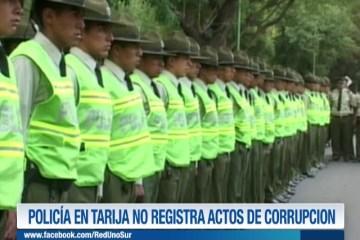 POLICÍA EN TARIJA NO REGISTRA ACTOS DE CORRUPCIÓN