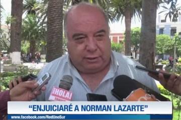 """ENJUICIARÉ A NORMAN LAZARTE"""