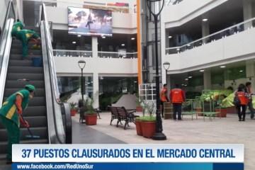 37 PUESTOS CLAUSURADOS EN EL MERCADO CENTRAL