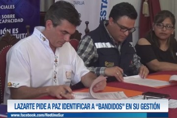 """LAZARTE PIDE A PAZ IDENTIFICAR A """"BANDIDOS"""" EN SU GESTIÓN"""