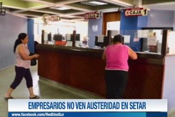 EMPRESARIOS NO VEN AUSTERIDAD EN SETAR