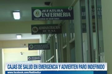 CAJAS DE SALUD EN EMERGENCIA Y ADVIERTEN PARO INDEFINIDO