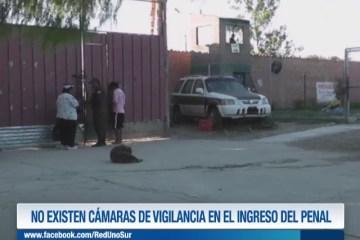 NO EXISTEN CÁMARAS DE VIGILANCIA EN EL INGRESO DEL PENAL
