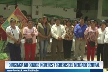 DIRIGENCIA NO CONOCE INGRESOS Y EGRESOS DEL MERCADO CENTRAL