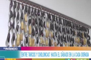 """""""ENTRE TARCOS Y CHOLONCAS HASTA EL SÁBADO EN LA CASA DORADA"""""""