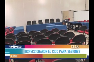 INSPECCIONARON EN CICC PARA SESIONES DEL CIDH