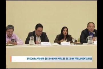 BUSCAN APROBAR $US 500 MM PARA EL SUS CON PARLAMENTARIOS