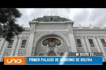 MI SUCRE ES: PALACIO DE GOBIERNO DEPARTAMENTAL DE CHUQUISACA