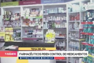 TEMA DEL DÍA: FARMACÉUTICOS PIDEN CONTROL DE MEDICAMENTOS