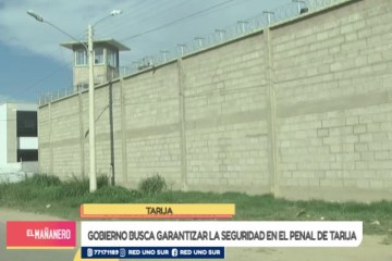 GOBIERNO BUSCA GARANTIZAR LA SEGURIDAD EN EL PENAL DE TARIJA