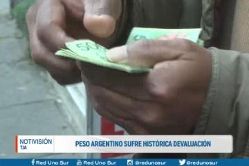 EL PESO ARGENTINO SUFRE HISTÓRICA DEVALUACIÓN