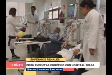 ENFERMOS RENALES PIDEN EJECUTAR CONVENIO CON HOSPITAL BELGA